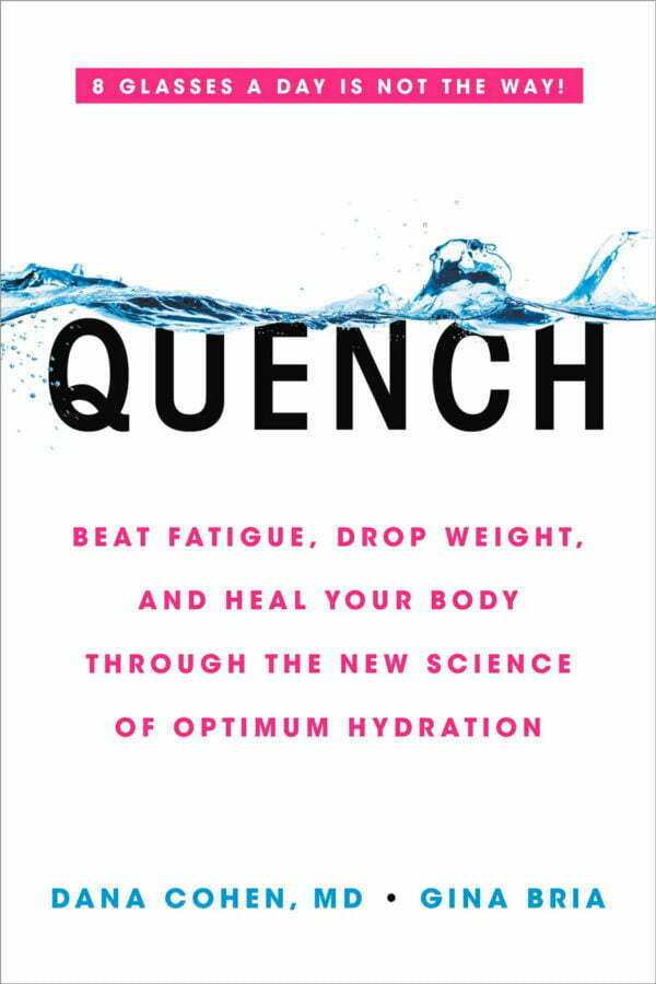 Gina Bria Quench Book Beat fatigue drop weight and heal your body through the new science of optimum hydration