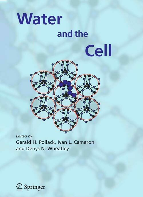 Water and the Cell Dr Jerry Pollack